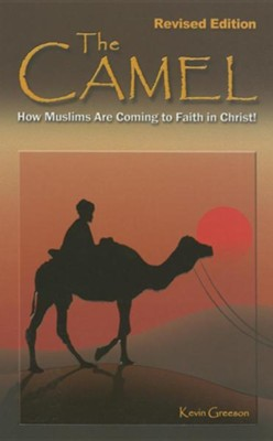 The Camel: How Muslims Are Coming to Faith in Christ  -     By: Kevin Greeson