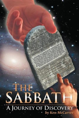 The Sabbath a Journey of Discovery  -     By: Ken McCarver
