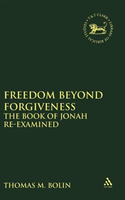Freedom Beyond Forgiveness  -     By: Thomas M. Bolin