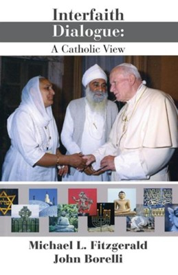 Interfaith Dialogue: A Catholic View  -     By: Michael Fitzgerald, John Borelli
