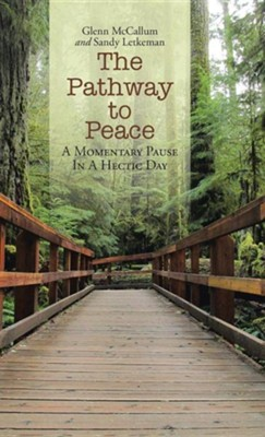 The Pathway to Peace: A Momentary Pause in a Hectic Day  -     By: Glenn McCallum, Sandy Letkeman