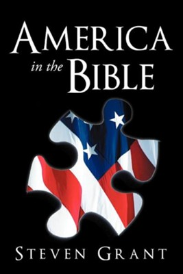 America in the Bible  -     By: Steven Grant