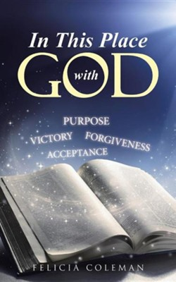In This Place with God  -     By: Felicia Coleman
