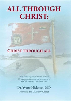 All Through Christ: Christ Through All  -     By: Yvette Hickman