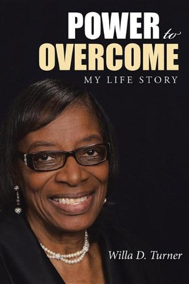 Power to Overcome: My Life Story  -