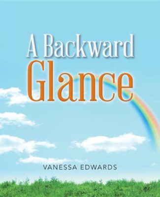 A Backward Glance  -     By: Vanessa Edwards