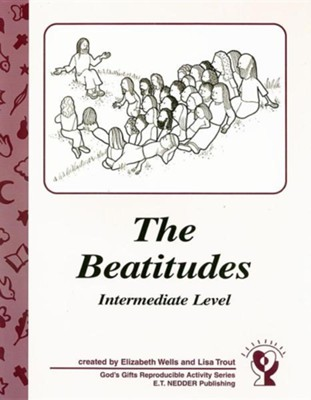 The Beatitudes, Intermediate Level  -     By: Elizabeth Wells, Lisa Trout