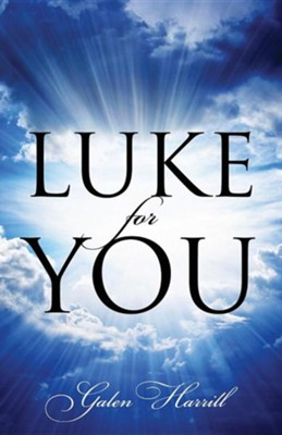 Luke for You  -     By: Galen Harrill