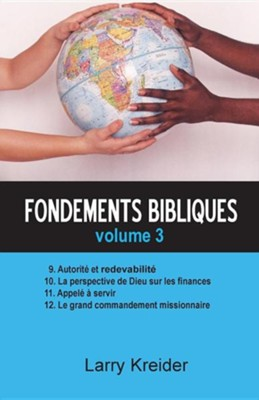 Fondements Bibliques Volume 3  -     By: Larry Kreider