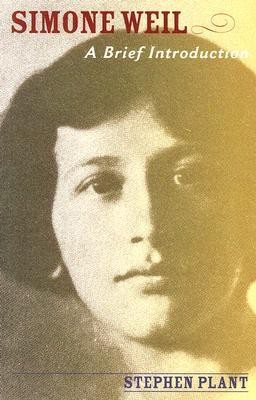 Simone Weil: A Brief Introduction, Edition 0002 Revised  -     By: Stephen Plant