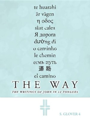 The Way: The Writings of John in 12 Tongues  -