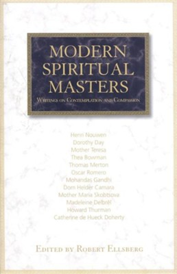 Modern Spiritual Masters: Writings on Contemplation and Compassion  -     Edited By: Robert Ellsberg     By: Robert Ellsberg(Ed.)