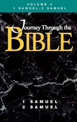Journey Through the Bible - Volume 4 Student, 1 and 2 Samuel  -     By: Donald W. Dotterer, James A. Durlesser, C. Stephen Byrum