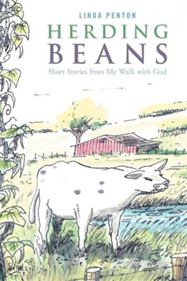 Herding Beans: Short Stories from My Walk with God  -     By: Linda Penton