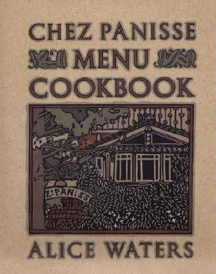 Chez Panisse Menu Cookbook  -     By: Alice Waters