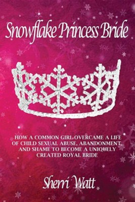 Snowflake Princess Bride  -     By: Sherri Lynn Watt