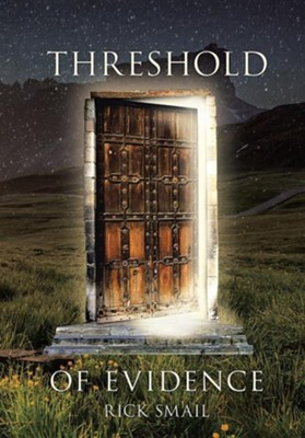 Threshold of Evidence  -     By: Rick Smail