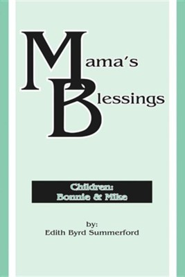 Mama's Blessings  -     By: Edith Byrd Summerford