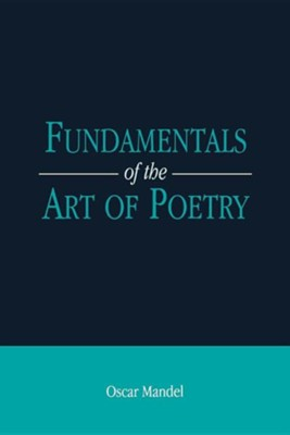 Fundamentals of the Art of Poetry  -     By: Oscar Mandel