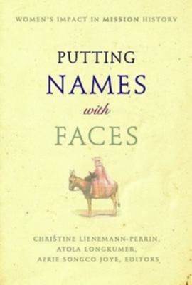 Putting Names with Faces  -     Edited By: Afrie Songco Joye, Christine Lienemann-Perrin, Atola Longkumer     By: Afrie Songco Joye (Ed.), Christine Lienemann-Perrin (Ed.) & Atola Longkumer (Ed.)