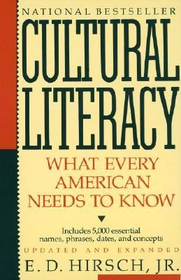 Cultural Literacy: What Every American Needs to Know  -     Edited By: Pat Mulcahy     By: E.D. Hirsch Jr.