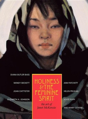 Holiness and the Feminine Spirit: The Art of Janet McKenzie  -     Edited By: Susan Perry     By: Susan Perry(ED.) & Janet McKenzie(ILLUS)     Illustrated By: Janet McKenzie
