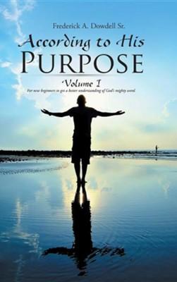 according to his purpose volume i frederick a dowdell sr