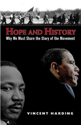 Hope And History: Why We Must Share The Story Of The Movement  -     By: Vincent Harding