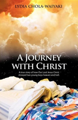 A Journey with Christ: A True Story of How Our Lord Jesus Christ  -     By: Lydia Chola-Waiyaki