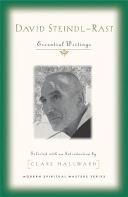 David Steindl-Rast: Essential Writings  -     Edited By: Clare Hallwell     By: Clare Hallwell(Ed.)