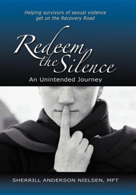 Redeem the Silence: An Unintended Journey  -     By: Sherrill Anderson Nielsen