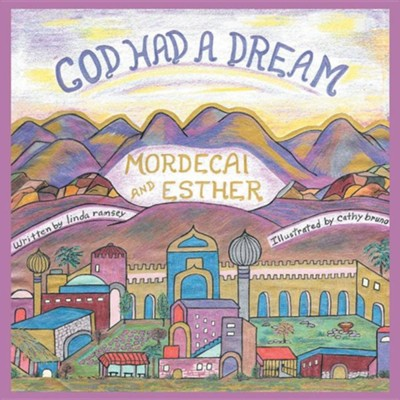 God Had a Dream Mordecai and Esther  -     By: Linda Ramsey