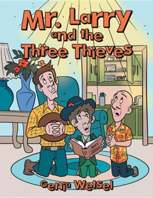 Mr. Larry and the Three Thieves  -     By: Genia Wetsel