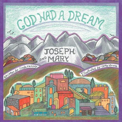 God Had a Dream Joseph and Mary  -     By: Linda Ramsey