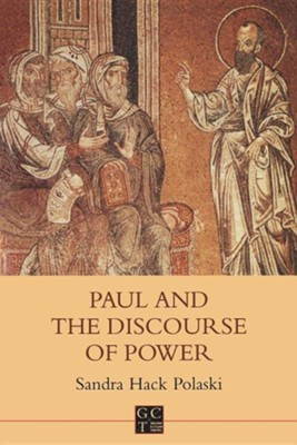 Paul and the Discourse of Power   -     By: Sandra Hack Polaski
