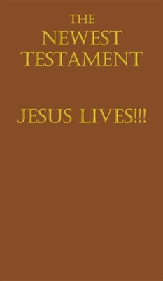 The Newest Testament Jesus Lives!!!  -     By: David Coates