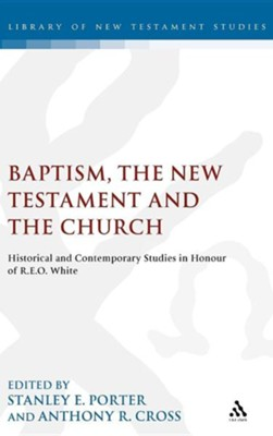 Baptism, the New Testament and the Church  -     By: Porter Cross