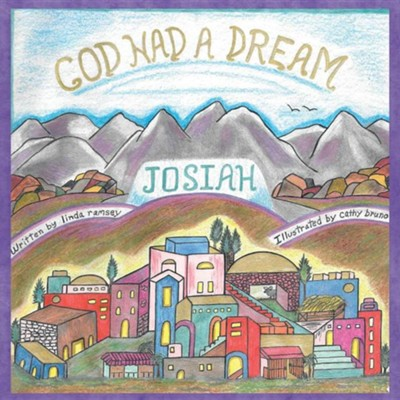 God Had a Dream Josiah  -     By: Linda Ramsey