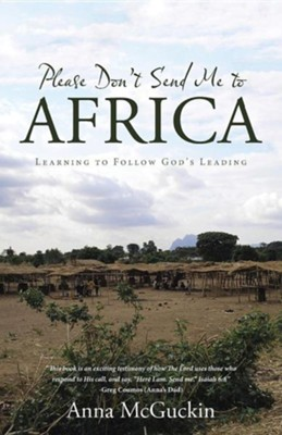 Please Don't Send Me to Africa: Learning to Follow God's Leading  -     By: Anna McGuckin