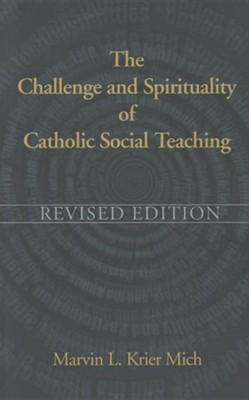 The Challenge and Spirituality of Catholic Social Teaching  -     By: Marvin L. Mitch