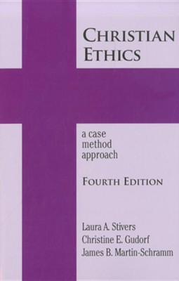 Christian Ethics: A Case Method Approach, 4th Edition  -     By: Laura Stivers, Christine E. Gudorf, James B. Martin-Schramm