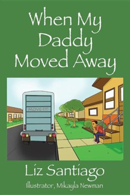 When My Daddy Moved Away  -     By: Liz Santiago