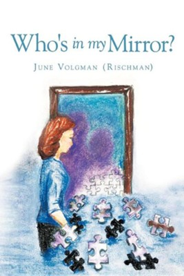 Who's in My Mirror?  -     By: June Volgman (Rischman)