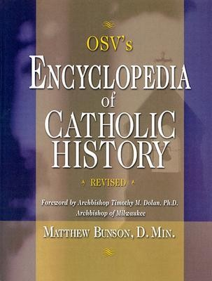 OSV's Encyclopedia of Catholic History Revised Edition   -     By: Matthew Bunson D.Min.