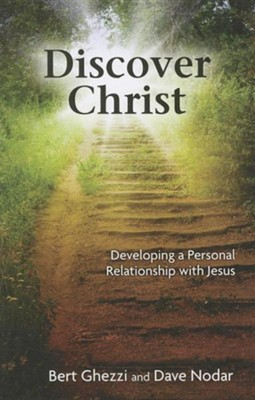 Discover Christ: Developing a Personal Relationship with Jesus  -     By: Bert Ghezzi, Dave Nodar