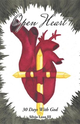 Open Heart: 30 Days with God  -     By: Silvio Leon III