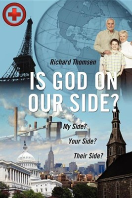 Is God on Our Side?: My Side? Your Side? Their Side?  -     By: Richard Thomsen