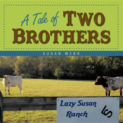A Tale of Two Brothers  -     By: Susan Webb
