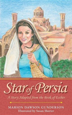 Star of Persia: A Story Adapted from the Book of Esther  -     By: Marion Dawson Gunderson