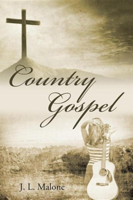 Country Gospel  -     By: J.L. Malone
